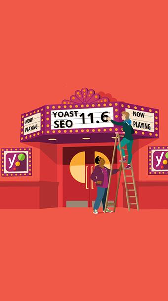 آپدیت جدید Yoast SEO نسخه 11.6 مطابق با تغییرات گوگل image